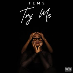 Tems\' \'Try Me\'
