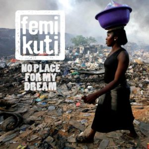Femi Kuti\'s \'No Place For My Dreams\'