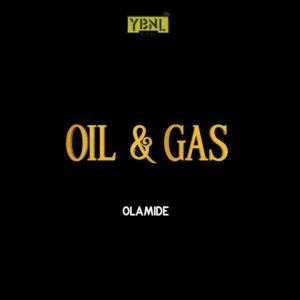 Olamide's \'Oil & Gas\'