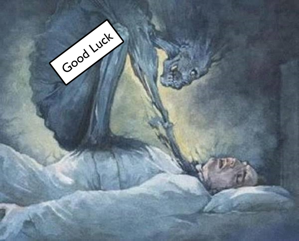 """An image of a sleep paralysis demon with the demon tagged as """"Good luck"""""""
