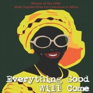 Sefi Atta\'s \'Everything Good Will Come\'