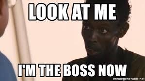 Image result for I'm the boss meme
