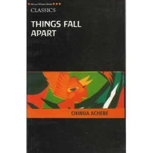 Chinua Achebe\'s \'Things Fall Apart\'