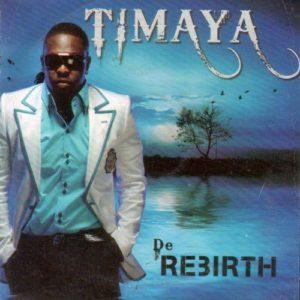 Timaya's 'De Rebirth'