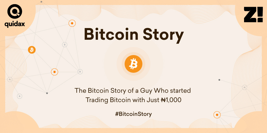 The Bitcoin Story Of A Guy Who Started Trading Bitcoin With Just 1 000 Zikoko