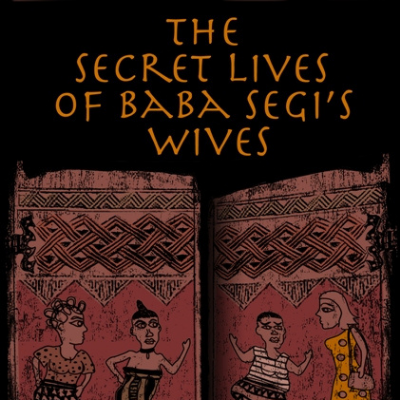 Who wrote the acclaimed novel, 'The Secret Lives of Baba Segi's Wives'?