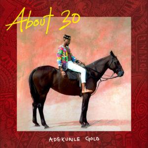 Adekunle Gold\'s \'About 30\'