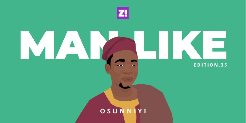People Are Afraid Of What They Don't Understand — Man Like Osunniyi | Zikoko !