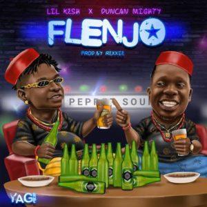 """""""Flenjo"""" by Lil Kesh ft. Duncan Mighty"""