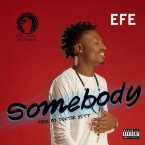 """""""Somebody"""" - Efe"""