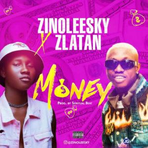 """""""Money"""" - Zinoleesky ft. Zlatan"""