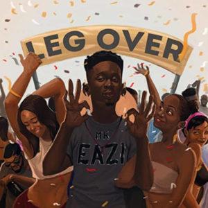 """""""Leg Over"""" - Mr. Eazi"""