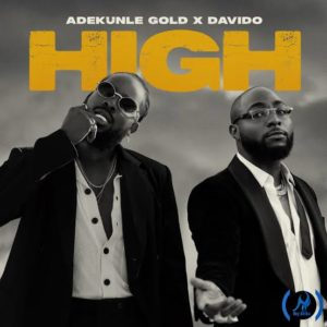 """High"" - Adekunle Gold ft. Davido"