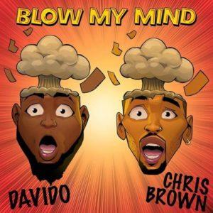 Davido and Chris Brown\'s \'Blow My Mind\'