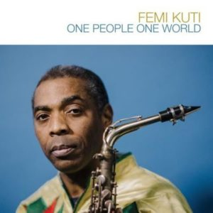 Femi Kuti\'s \'One People, One World\'