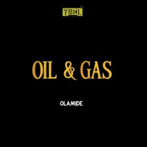 Olamide's \'Oil & Gas\'